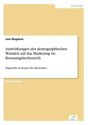 Auswirkungen Des Demographischen Wandels Auf Das Marketing Im Konsumguterbereich (Paperback)
