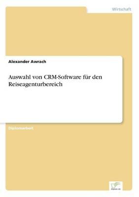 Auswahl Von Crm-Software Fur Den Reiseagenturbereich (Paperback)