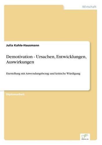Demotivation - Ursachen, Entwicklungen, Auswirkungen (Paperback)