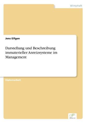 Darstellung Und Beschreibung Immaterieller Anreizsysteme Im Management (Paperback)