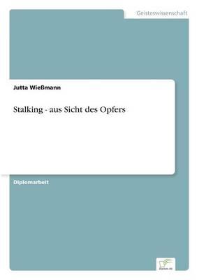 Stalking - Aus Sicht Des Opfers (Paperback)