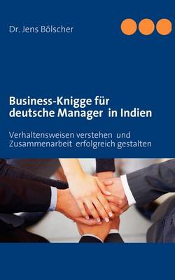 Business-Knigge Fur Deutsche Manager in Indien (Paperback)