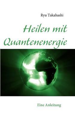 Heilen Mit Quantenenergie (Paperback)
