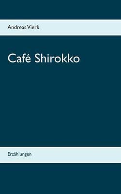 Cafe Shirokko (Paperback)