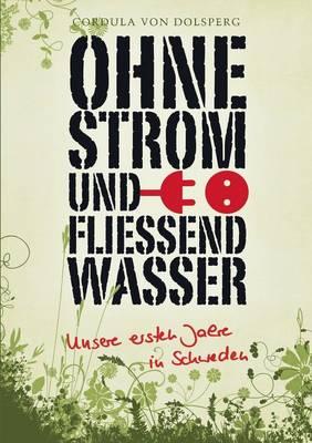 Ohne Strom Und Fliessend Wasser (Paperback)