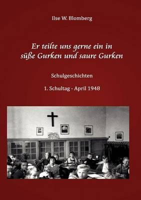 Er Teilte Uns Gerne Ein in S E Gurken Und Saure Gurken (Paperback)