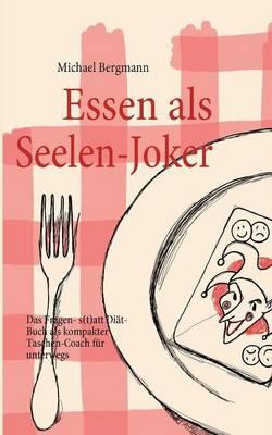Essen als Seelen-Joker (Paperback)