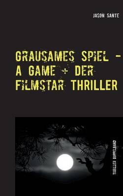 Grausames Spiel - A Game + Der Filmstar - Thriller (Paperback)