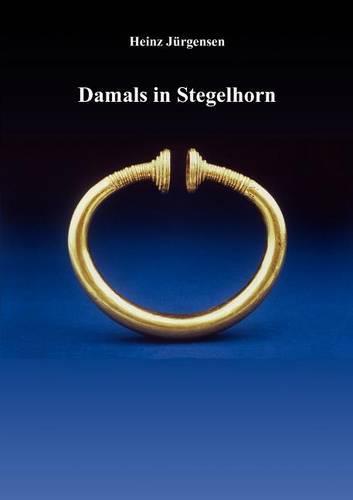 Damals in Stegelhorn (Paperback)