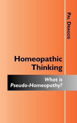 Homeopathic Thinking - What Is Pseudo-Homeopathy? (Paperback)