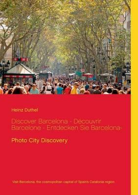 Discover Barcelona - Decouvrir Barcelone - Entdecken Sie Barcelona- (Paperback)