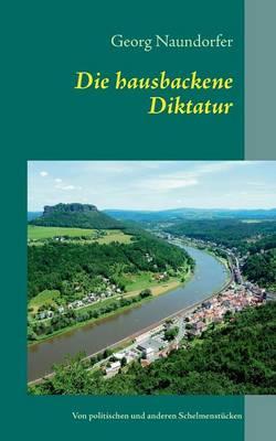 Die Hausbackene Diktatur (Paperback)