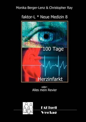 Faktor-L * Neue Medizin 8 * 100 Tage Herzinfarkt (Paperback)