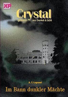 Crystal - Geboren Aus Dunkel Und Licht (Paperback)