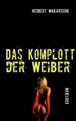 Das Komplott Der Weiber (Paperback)