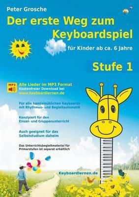 Der Erste Weg Zum Keyboardspiel (Stufe 1) (Paperback)