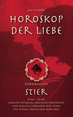 Horoskop Der Liebe - Sternzeichen Stier (Paperback)