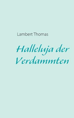 Halleluja Der Verdammten (Paperback)