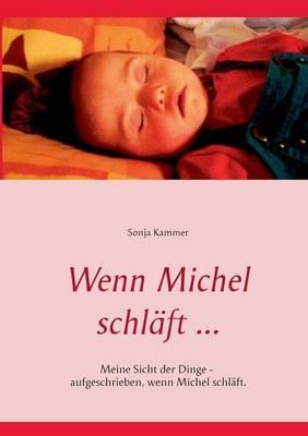 Wenn Michel schlaft ... (Paperback)