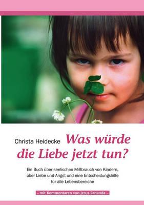 Was Wurde Die Liebe Jetzt Tun? (Paperback)