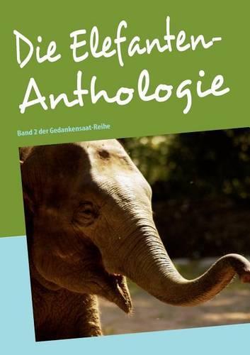 Die Elefanten-Anthologie (Paperback)