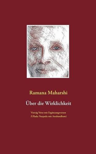Uber Die Wirklichkeit: Vierzig Verse Mit Erganzungsversen (Ulladu Narpadu Mit Anubandham) (Paperback)