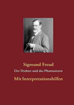 Der Dichter Und Das Phantasieren (Paperback)