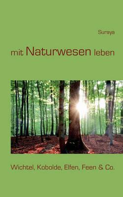 Mit Naturwesen Leben (Paperback)