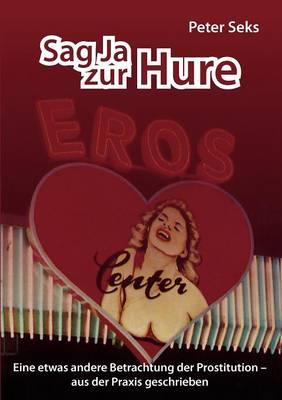 Sag Ja Zur Hure (Paperback)