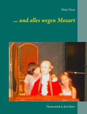 ... Und Alles Wegen Mozart (Paperback)