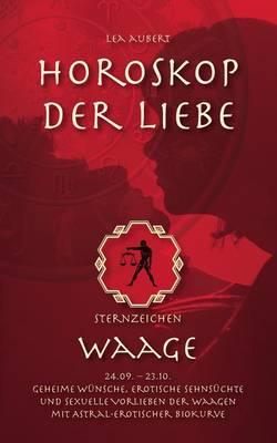 Horoskop Der Liebe - Sternzeichen Waage (Paperback)