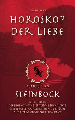 Horoskop Der Liebe - Sternzeichen Steinbock (Paperback)