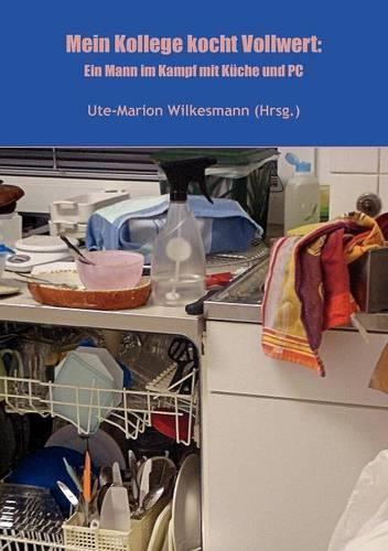 Mein Kollege Kocht Vollwert (Paperback)