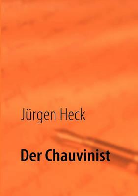 Der Chauvinist (Paperback)