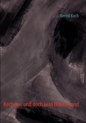 Kerberos Und Doch Kein Hllenhund (Paperback)