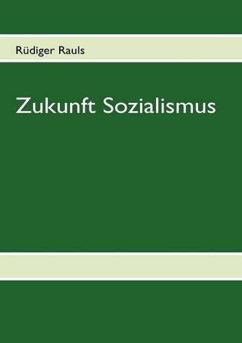 Zukunft Sozialismus (Paperback)