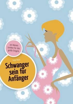 Schwanger Sein Fur Anf Nger (Paperback)