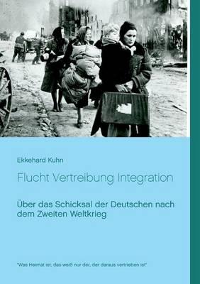 Flucht Vertreibung Integration (Paperback)