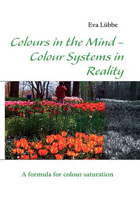 Colours in the Mind - Colour Systems in Reality (Paperback)