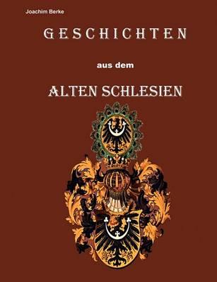 Geschichten Aus Dem Alten Schlesien (Paperback)