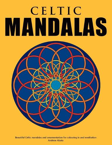 Celtic Mandalas - Beautiful Mandalas and Patterns for Colouring In, Relaxation and Meditation (Paperback)