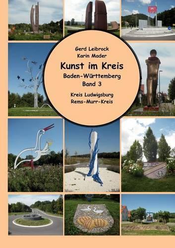 Kunst Im Kreis, Baden-W Rttemberg, Band 3 (Paperback)