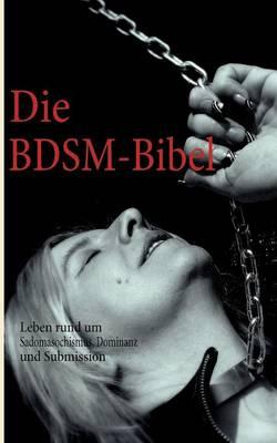 Die Bdsm-Bibel (Paperback)