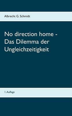 No Direction Home - Das Dilemma Der Ungleichzeitigkeit (Paperback)