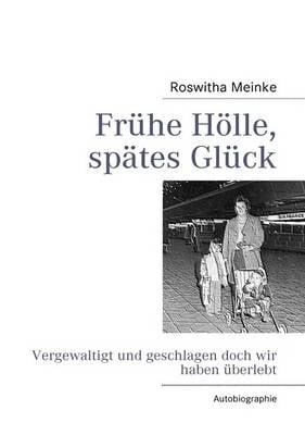 Frhe Hlle, Sptes Glck (Paperback)