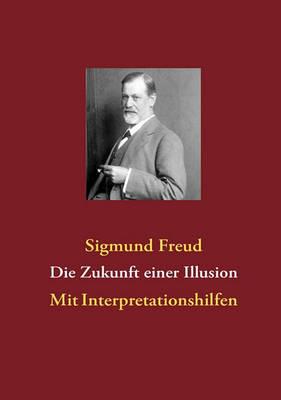 Die Zukunft Einer Illusion (Paperback)