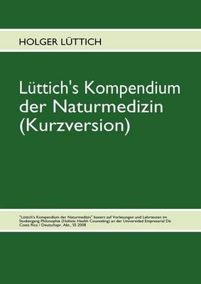 Luttich's Kompendium der Naturmedizin (Kurzversion) (Paperback)