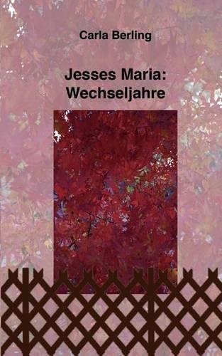 Jesses Maria: Wechseljahre (Paperback)