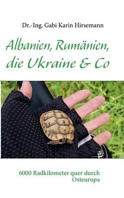 Albanien, Rumanien, Die Ukraine & Co (Paperback)