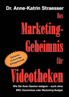 Das Marketing-Geheimnis Fur Videotheken (Paperback)